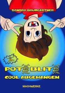 Cover Potz Blitz Machwerke Jugendbuch Kinderbuch Vorlesen Lesen Lesetipp Lücke Abhängen Cool