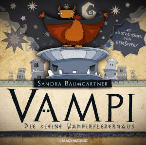 VAMPI Cover Machwerke Sandra Baumgärtner Fledermaus Kinderbuch Vorlesen Lesetipp was mit Kindern