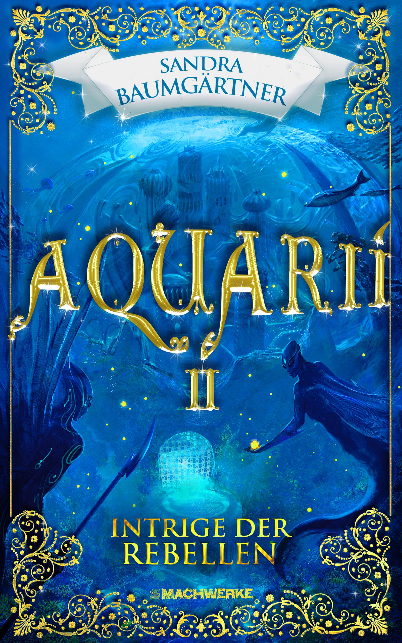 Aquarii_Intirge_der_Rebellen_Sandra_Baumgaertner_Fantasy_Machwerke