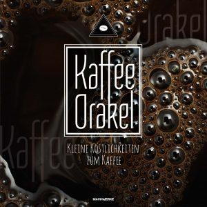 Sandra_Baumgaertner_Kaffee_Orakel_Koestlichkeiten_zum_Kaffee_Anthologie_Machwerke